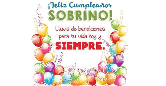 Muchas felicidades en tu cumpleaños sobrino querido